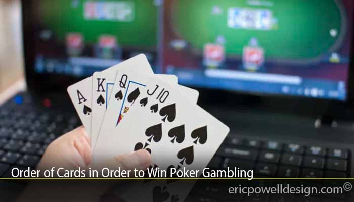 Order of Cards in Order to Win Poker Gambling